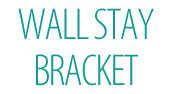 Wall Stay Bracket
