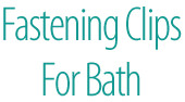 Fastening Clips For Bath