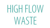High Flow Waste
