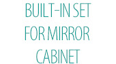 Built-In Set For Mirror Cabinet