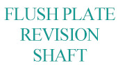 Flush Plate Revision Shaft