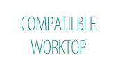 Compatible Worktop